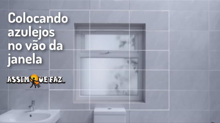 Como colocar azulejo no v o de uma janela assim que faz for Como colocar azulejo