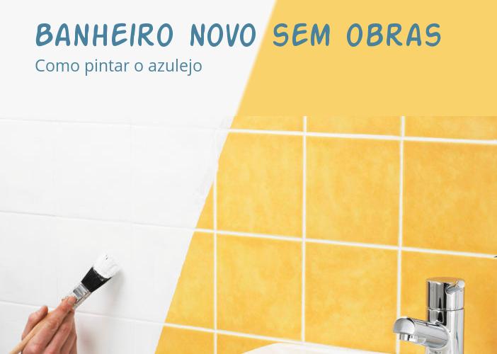 Banheiro Novo Sem Obras Como Pintar O Azulejo Assim Que Faz